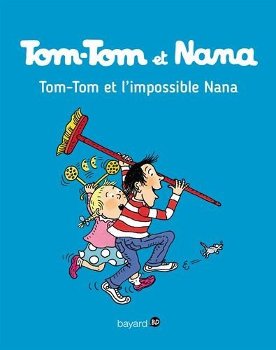 Tom-Tom et Nana : Tom-Tom et l'impossible Nana